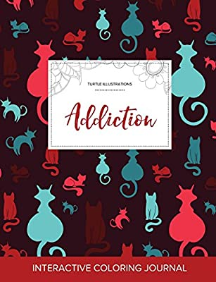 Adult Coloring Journal: Addiction (Turtle Illustrations, Cats)