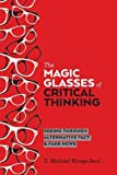 The Magic Glasses of Critical Thinking: Seeing Through Alternative Fact & Fake News (Education and Struggle)