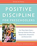 Positive Discipline for Preschoolers, Revised 4th Edition: For Their Early Years -- Raising