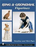 img - for Bing & Grondahl Figurines (Schiffer Book for Collectors) book / textbook / text book