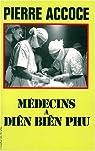 Médecins à Diên Biên Phu par Accoce