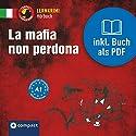 La mafia non perdona Hörbuch von Tiziana Stillo Gesprochen von: Alberto Bottazzo