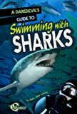 A Daredevil's Guide to Swimming with Sharks, Amie Jane Leavitt, 142969985X