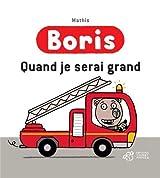 Boris : Quand je serai grand