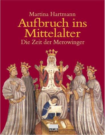 Aufbruch ins Mittelalter. Die Zeit der Merowinger.