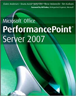 microsoft office performancepoint server 2007 andersen elaine aziza bruno fitts joey kashani tim hoberecht steve baker bill
