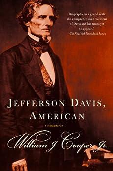 Jefferson Davis, American (Vintage Civil War Library) by [Cooper, William J.]