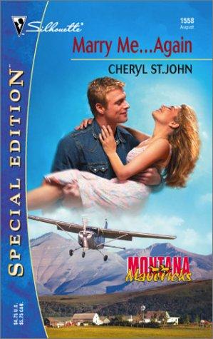 Marry Me ... Again: Montana Mavericks (Silhouette Special Edition)
