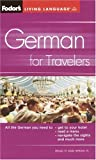 Fodor's German for Travelers (Phrase Book), Fodor's Travel Publications, Inc. Staff, 1400014883