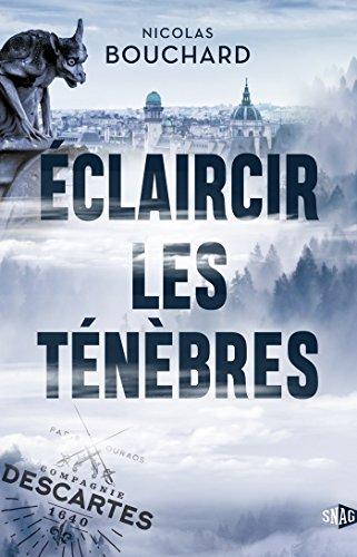 Eclaircir Les Tenebres La Compagnie Descartes T 1 French