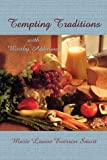 Tempting Traditions with Worthy Additions, Marie Louise Everson Smart, 1413714048