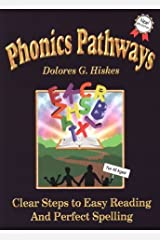 Phonics Pathways: Clear Steps to Easy Reading and Perfect Spelling by Dolores G. Hiskes (2000-03-24)