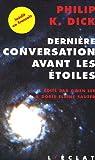 Dernière conversation avant les étoiles : Et si notre monde était leur paradis ?