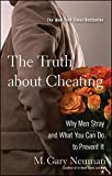 The Truth about Cheating: Why Men Stray and What You Can Do to Prevent It by Neuman, M. Gary (2008) Hardcover