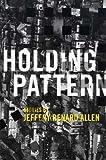 Holding Pattern, Jeffery Renard Allen and Jeffery R. Allen, 1555975097