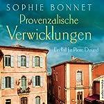 Provenzalische Verwicklungen (Die Pierre Durand-Bände 1): Ein Fall für Pierre Durand | Sophie Bonnet