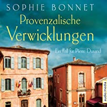 Provenzalische Verwicklungen: Ein Fall für Pierre Durand Audiobook by Sophie Bonnet Narrated by Götz Otto