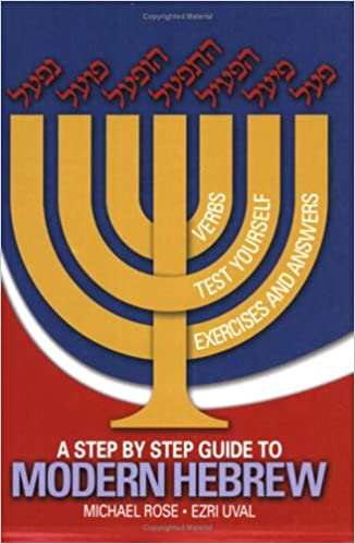 A Step by Step Guide to Modern Hebrew: Michael Rose