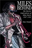 Miles Beyond, The Electric Explorations of Miles Davis, 1967-1991