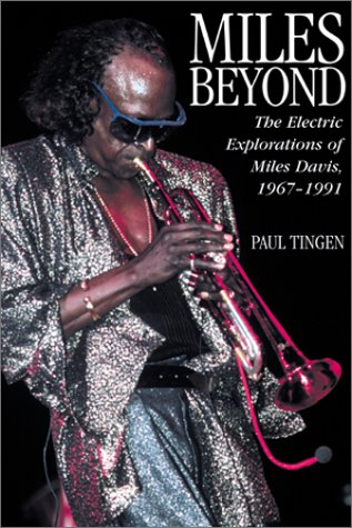 Read Online Miles Beyond : Electric Explorations of Miles Davis, 1967-1991 PDF
