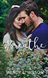 Breathe With Me (The Breathe Series Book 3)