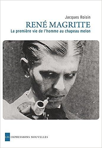 Livre gratuits René Magritte - La première vie de l'homme au chapeau melon pdf, epub