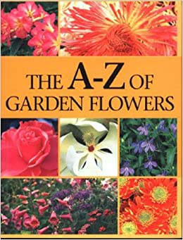 Marvellous The Az Of Garden Flowers Gardening Amazoncouk Murdoch Books  With Fascinating The Az Of Garden Flowers Gardening Amazoncouk Murdoch Books   Books With Captivating Garden Sack Also Princess Diana Gardens In Addition Garden Sheds X And Ebay Garden Lights As Well As Seaview Gardens Gambia Additionally Opening Times Kew Gardens From Amazoncouk With   Captivating The Az Of Garden Flowers Gardening Amazoncouk Murdoch Books  With Marvellous Ebay Garden Lights As Well As Seaview Gardens Gambia Additionally Opening Times Kew Gardens And Fascinating The Az Of Garden Flowers Gardening Amazoncouk Murdoch Books   Books Via Amazoncouk