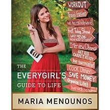 [(The Everygirl's Guide to Life )] [Author: Maria Menounos] [Dec-2011]