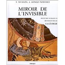 MIROIR DE L'INVISIBLE : PEINTURES MURALES ET ARCHITECTURE DE LA GÉORGIE VIÈ-XVÈ SIÈCLES