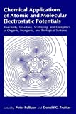 Chemical Applications of Atomic and Molecular Electrostatic Potentials, , 0306406578