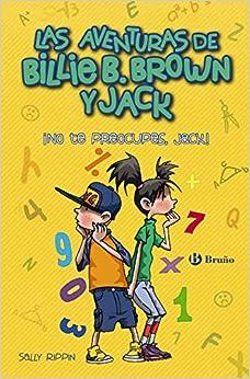 Las Aventuras De Billie B. Brown Y Jack, 2. ¡no Te Preocupes, Jack! Descargar ebooks Epub