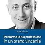 Trasforma la tua professione in un brand vincente | Enzo De Santis