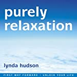 Purely Relaxation: Relax your body, Calm your mind | Lynda Hudson