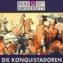 Die Konquistadoren (Road University) Hörbuch von Maike Wessel Gesprochen von: Achim Höppner