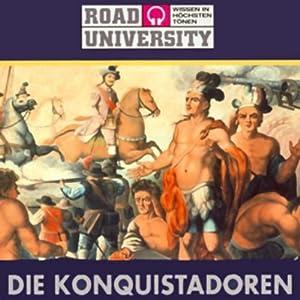 Die Konquistadoren (Road University) Hörbuch