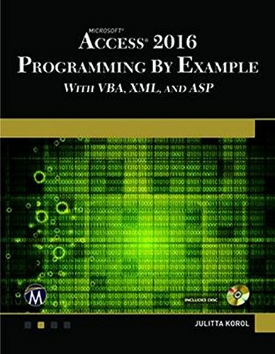 Microsoft Access 2016 Programming By Example: with VBA, XML, and ASP by Mercury Learning & Information