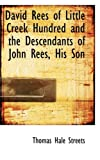 David Rees of Little Creek Hundred and the Descendants of John Rees, His Son, Thomas Hale Streets, 1103003631