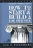 How to Start and Build a Law Practice, Jay G. Foonberg, 1570736529