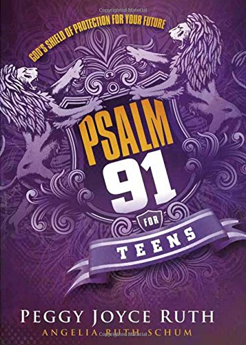 Psalm 91 for Teens: God's Shield of Protection for Your Future (Gods Shield)