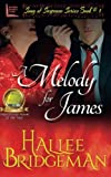 A Melody for James: Song of Suspense Series book 1 (Volume 1) by  Hallee Bridgeman in stock, buy online here