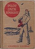 Pilot Jack Knight.  The American Adventure Series