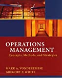 Operations Management : Concepts, Methods, and Strategies, White, Gregory P. and Vonderembse, Mark A., 0471393274