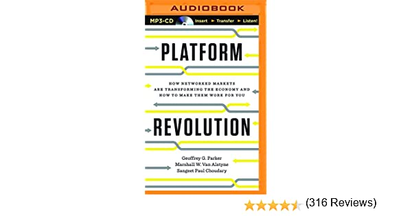 Platform Revolution: How Networked Markets Are Transforming the Economy--And How to Make Them Work for You: Amazon.es: Parker, Geoffrey G., Alstyne, Marshall W., Choudary, Sangeet Paul: Libros en idiomas extranjeros