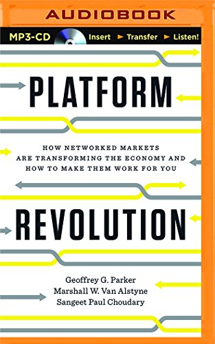 Platform Revolution: How Networked Markets Are Transforming the Economy--and How to Make Them Work for You, by Geoffrey G. Parker, Marshal