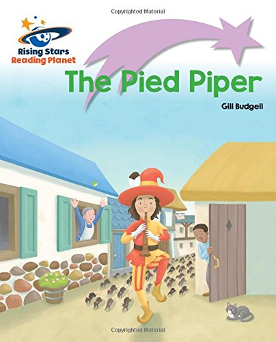 Reading Planet - The Pied Piper - Lilac Plus: Lift-off First Words (Rising Stars Reading Planet) pdf