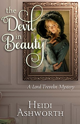 The Devil in Beauty: A Lord Trevelin Mystery (The Lord Trevelin Mysteries Book 1) by [Ashworth, Heidi]