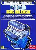Musclecar and Hi-Po Engines Ford Big Block (Musclecar & Hi Po Engines Series)