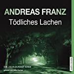 Tödliches Lachen (Julia Durant 9) | Andreas Franz