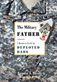 The Military Father, Armin A. Brott, 0789210312