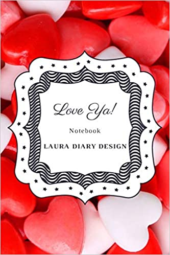 Buy Love Ya Notebook Laura Diary Design 6x9 120 Pages Red Color Blank Lined Book Inspirational Journal Gifts Valentine Notes Heart Theme Set Of Love Book Online At Low Prices In India